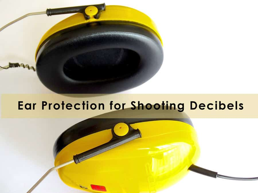 Ear Protection for Shooting Decibels