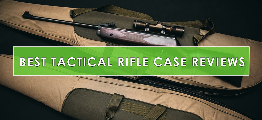 Best Tactical Rifle Case Reviews